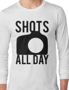 Shots All Day. Camera Long Sleeve T-Shirt