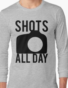 Shots All Day. Camera Long Sleeve T-Shirt