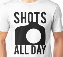 Shots All Day. Camera Unisex T-Shirt