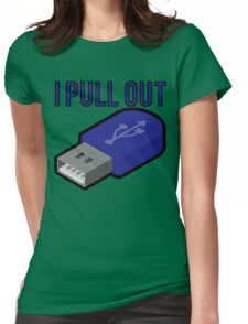 I Pull Out USB Geek Womens Fitted T-Shirt