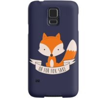 Oh For Fox Sake Samsung Galaxy Case/Skin