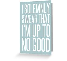 I Solemnly Swear - Harry Potter. Greeting Card