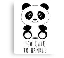 Too cute to handle panda Canvas Print