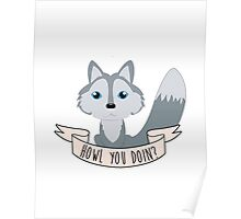 Howl you doin? Wolf Poster