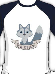 Howl you doin? Wolf T-Shirt