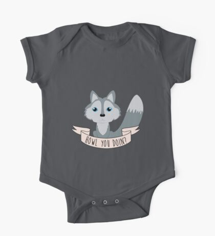 Howl you doin? Wolf One Piece - Short Sleeve
