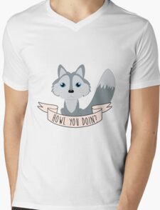 Howl you doin? Wolf Mens V-Neck T-Shirt