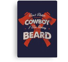 DON'T FLATTER YOURSELF COWBOY 3 Canvas Print