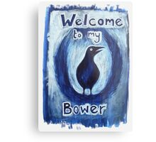 'Welcome to my Bower' Metal Print