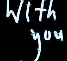With you neon light sign at night photograph romantic design by edwardolive