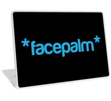 *facepalm* Laptop Skin