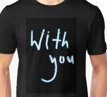With you neon light sign at night photograph romantic design Unisex T-Shirt