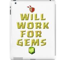Will work for gems statement shirts iPad Case/Skin