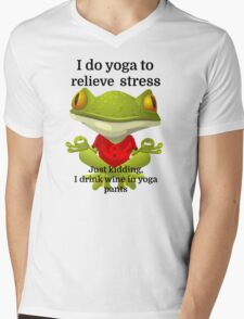 I do yoga to relieve stress Just kidding, I drink Mens V-Neck T-Shirt