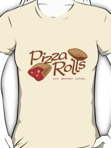 Pizza Rolls Not Gender Roles T-Shirt