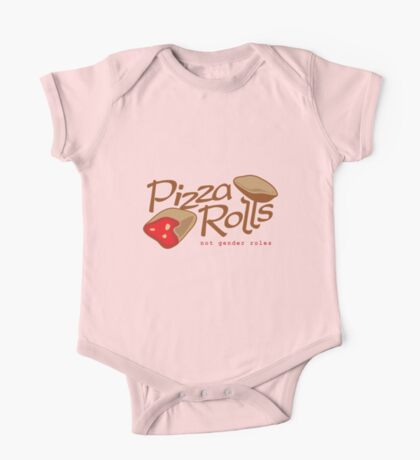 Pizza Rolls Not Gender Roles One Piece - Short Sleeve