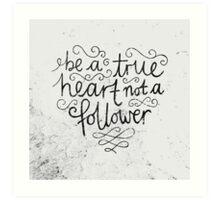 TRUE HEART Art Print