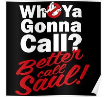 Ghostbusters Better Call Saul - Black version Poster