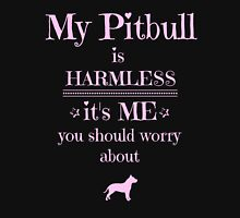 My Pitbull is harmless - it's me you should worry about Womens Fitted T-Shirt