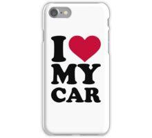 I love my car iPhone Case/Skin
