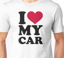 I love my car Unisex T-Shirt