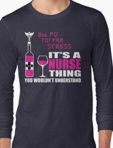 8oz PO TID PRN Stress - Nurse Humor T Shirt Long Sleeve T-Shirt