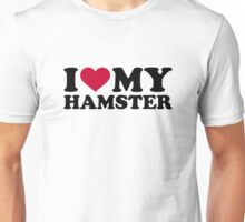 I love my Hamster Unisex T-Shirt