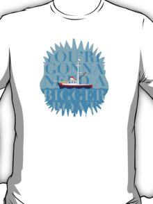 A Bigger Boat T-Shirt