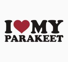 I love my parakeet T-Shirt