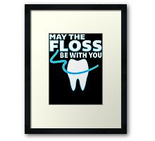 May The Floss Be With You - Funny Dentist T Shirt Framed Print