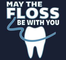 May The Floss Be With You - Funny Dentist T Shirt by wordsonashirt