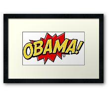O-BAH-MAH! Framed Print