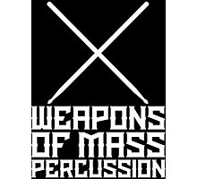 Weapons of Mass Percussion - Metal Drummer T Shirt Photographic Print