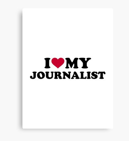I love my Journalist Canvas Print