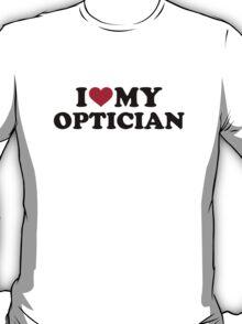 I love my Optician T-Shirt