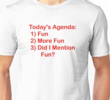 Today's Agenda: Fun Unisex T-Shirt
