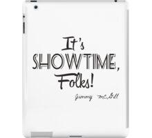It's showtime, folks! iPad Case/Skin