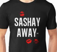 Sashay Away black Unisex T-Shirt