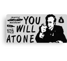 You Will Atone Canvas Print