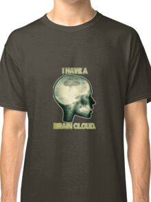 I Have a Brain Cloud Classic T-Shirt