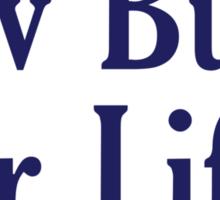 Gov Buds For Life! Sticker