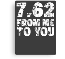 7.62 From Me To You - Dark Canvas Print