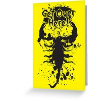 Get Over Here Greeting Card