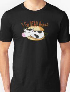 I Eat DEAD Animals T-Shirt