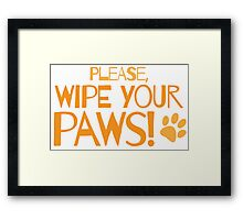 Please wipe your paws Framed Print