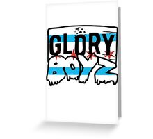 Glory Boyz Greeting Card