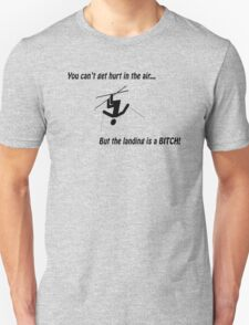 You Can't Get Hurt In The Air Unisex T-Shirt