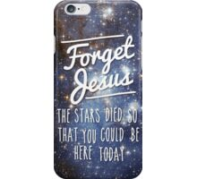 Forget Jesus iPhone Case/Skin