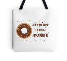 If I were Food I'd be a Donut Tote Bag