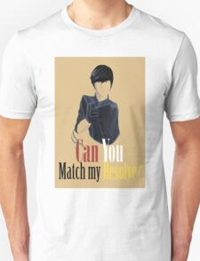Can You Match My Resolve Unisex T-Shirt